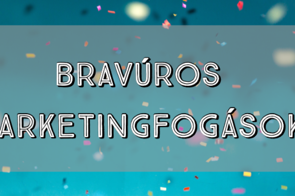 Bravúros marketingfogások