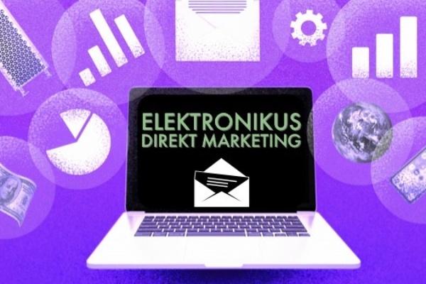 Minden amit tudni akartál az elektronikus direkt marketingről